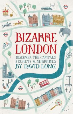 Bizarre London by David Long