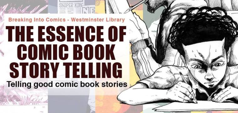 The Essence of Comic Book Storytelling. Image: Theo Mabayoje for Industry in the Streets (IITS) www.industryinthestreets.co.uk