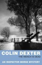 The Wench is Dead by Colin Dexter