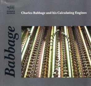 Charles Babbage & his calculating engines, by Doron Swade