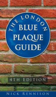 The London Blue Plaque Guide by Nick Rennison