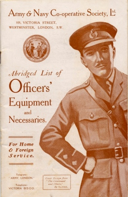 Army and Navy Co-operative Society Limited, abridged list of officers' equipment and necessaries for home and foreign service [1916-1918] . Image property of Westminster City Archives