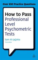 How to pass professional level psychometric tests by Sam Al-Jajjoka