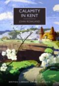 Calamity in Kent by John Rowland