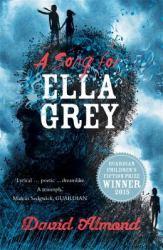 A Song of Ella Grey by David Almond
