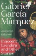 Innocent Eréndira and other stories, by Gabriel Garcia Marquez