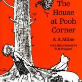 The House at Pooh Corner, by A A Milne