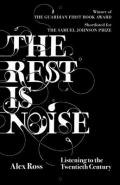 The Rest is Noise: Listening to the Twentieth Century, by Alex Ross