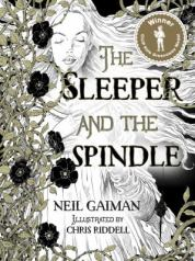 The Sleeper and the Spindle by Neila Gaiman, illustrated by Chris Riddell