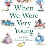 When we were very young, by A A Milne