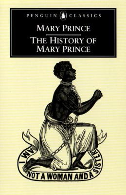 The history of Mary Prince, by Mary Prince