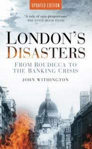 London's disasters, by John Withington