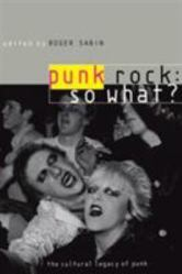 Punk rock so what?by Roger Sabin